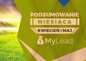 Podsumowanie miesiąca: Kwiecień i maj w MyLead
