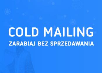 Cold mailing w afiliacji, czyli zarabiaj bez sprzedawania